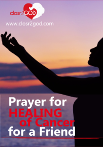 Prayer for Healing of Cancer for a Friend